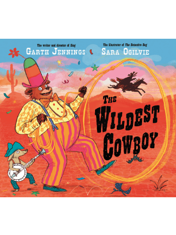 the-wildest-cowboy-by-garth-jennings-book-for-kids