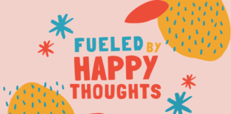 Sign saying fueled by happy thoughts