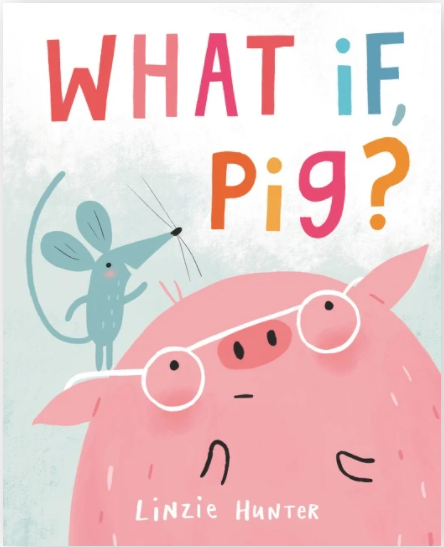 What If Pig by Linzie Hunter Harper Collins things we love july 2021